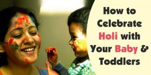 Celebrate Holi with Your Baby, Toddlers
