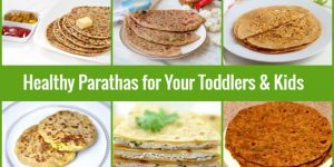 Toddlers Healthy Paratha, Paratha for Kids